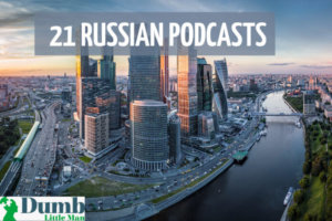 21 Russian Podcasts That Make You Fluent! [2021]