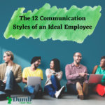The 12 Communication Styles of an Ideal Employee